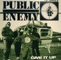 PUBLIC ENEMY / GIVE IT UP