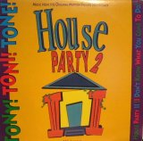 TONY! TONI! TONE! / HOUSE PARTY II ( I DON'T KNOW WHAT YOU COME TO DO )