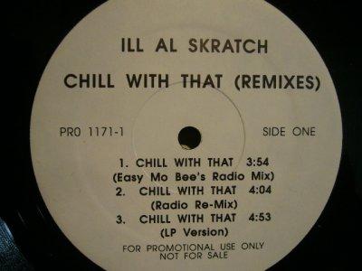 画像1: ILL AL SKRATCH / CHILL WITH THAT (REMIX)