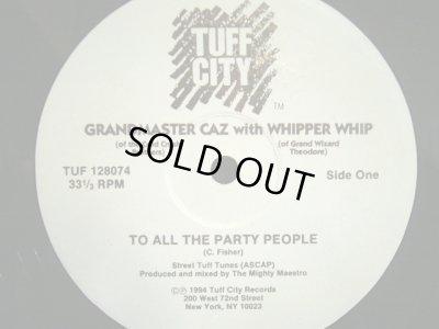 画像1: GRANDMASTER CAZ with WHIPPER WHIP / TOALL THE PARTY PEOPLE