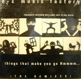 C+C MUSIC FACTORY / THINGS THAT MAKE YOU GO HMMMM… (THE REMIXES)