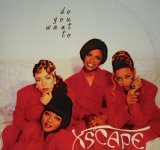 XSCAPE / DO YOU WANT TO