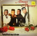 WHISTLE / ALWAYS AND FOREVER