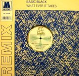 BASIC BLACK / WHAT EVER IT TAKES (REMIX)