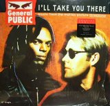 GENERAL PUBLIC / I'LL TAKE YOU THERE