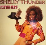 SHELLY THUNDER / FRESH OUT THE PACK (LP)