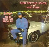 LONZO AND THE WORLD CLASS WRECKIN KRU /  TURN OFF THE LIGHTS IN THE FAST LANE  (LP)