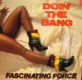 FASCINATING FORCE / DOIN' THE BANG / DO MY THING  (US-PROMO)
