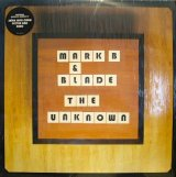 MARK B & BLADE / THE UNKNOWN