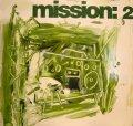 MISSION: / MISSION: 2
