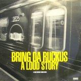 V.A. /  BRING DA RUCKUS / A LOUD STORY  (2LP)