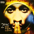 2PAC / DO FOR LOVE  (UK)