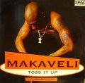 MAKAVELI / TOSS IT UP  (UK)