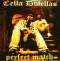 CELLA DWELLAS / PERFECT MUCH
