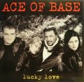 ACE OF BASE / LUCKY LOVE