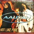 AALIYAH / THE ONE I GAVE MY HEART TO / LIKE FIRE