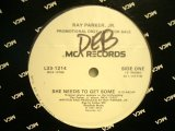 RAY PARKER JR. / SHE NEEDS TO GET SOME  (US-PROMO)