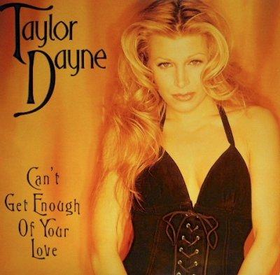 画像1: TAYLOR DAYNE / CAN'T GET ENOUGH OF YOUR LOVE