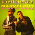 CA$H MONEY AND MARVELOUS /  PLAY IT KOOL / UGLY PEOPLE BE QUIET