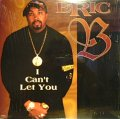 ERIC B / I CAN'T LET YOU
