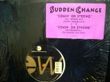 SUDDEN CHANGE / COMIN' ON STRONG