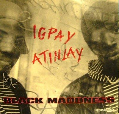 画像1: BLACK MADDNESS / IGPAY ATINLAY