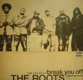 THE ROOTS FEATURING MUSIQ ‎/ BREAK YOU OFF