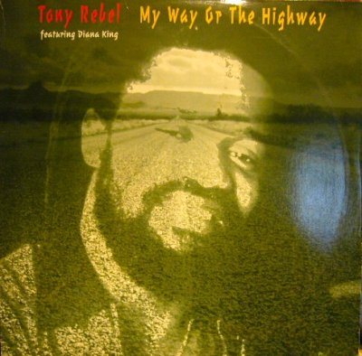 画像1: TONY REBEL feat DIANA KING‎ / MY WAY OR THE HIGHWAY