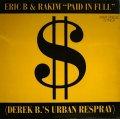ERIC B & RAKIM /  PAID IN FULL (DEREK B.'S URBAN RESPRAY)  (UK)