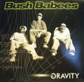 BUSH BABEES / GRAVITY  (GEMA-LP)