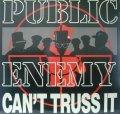 PUBLIC ENEMY / CAN'T TRUSS IT  (¥1000)