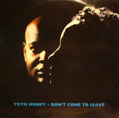 画像1: YO YO HONEY ‎/ DON'T COME TO LEAVE