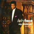 BABYFACE ‎/ MY KINDA GIRL (SCRATCH MIX)  (UK)