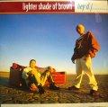 LIGHTER SHADE OF BROWN / HEY D.J....  (UK)