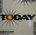 TODAY ‎/ TAKE IT OFF