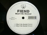 FIEND / WON'T BE DENIED / BADDEST M.F. ALIVE