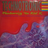 "TECHNOTRONIC FEATURING YA KID K ‎/ ROCKIN' OVER THE BEAT (THE BERNARD SUMNER ""ROCKIN' OVER MANCHESTER"" REMIXES)"