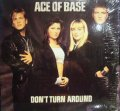 ACE OF BASE / DON'T TURN AROUND  (¥500)