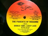 GIGOLO TONY, LACE LACY / THE PARENTS OF ROXANNE