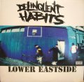 DELINQUENT HABITS ‎/ LOWER EASTSIDE