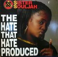 SISTER SOULJAH / THE HATE THAT HATE PRODUCED