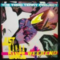 THE TODD TERRY PROJECT ‎/ JUST WANNA DANCE / WEEKEND