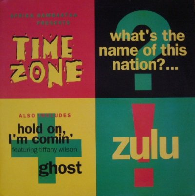 画像1: AFRIKA BAMBAATAA PRESENTS TIME ZONE‎ / WHAT'S THE NAME OF THIS NATION?...ZULU!  (UK)