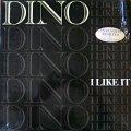DINO / I LIKE IT