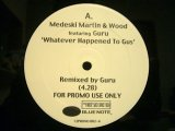 MEDESKI MARTIN & WOOD / GREG OSBY ‎– WHATEVER HAPPENED TO GUS (GURU REMIX) / RAISE (ALI SHAHEED MUHHAMMAD REMIX)