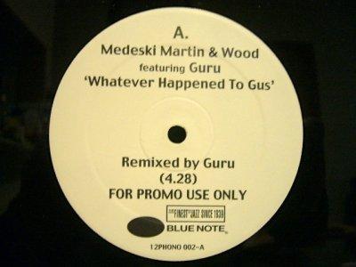 画像1: MEDESKI MARTIN & WOOD / GREG OSBY – WHATEVER HAPPENED TO GUS (GURU REMIX) / RAISE (ALI SHAHEED MUHHAMMAD REMIX)