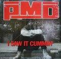 PMD / I SAW IT CUMMIN'