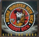 PRIME MINISTER PETE NICE & DADDY RICH / KICK THE BOBO