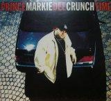 PRINCE MARKIE DEE / CRUNCH TIME